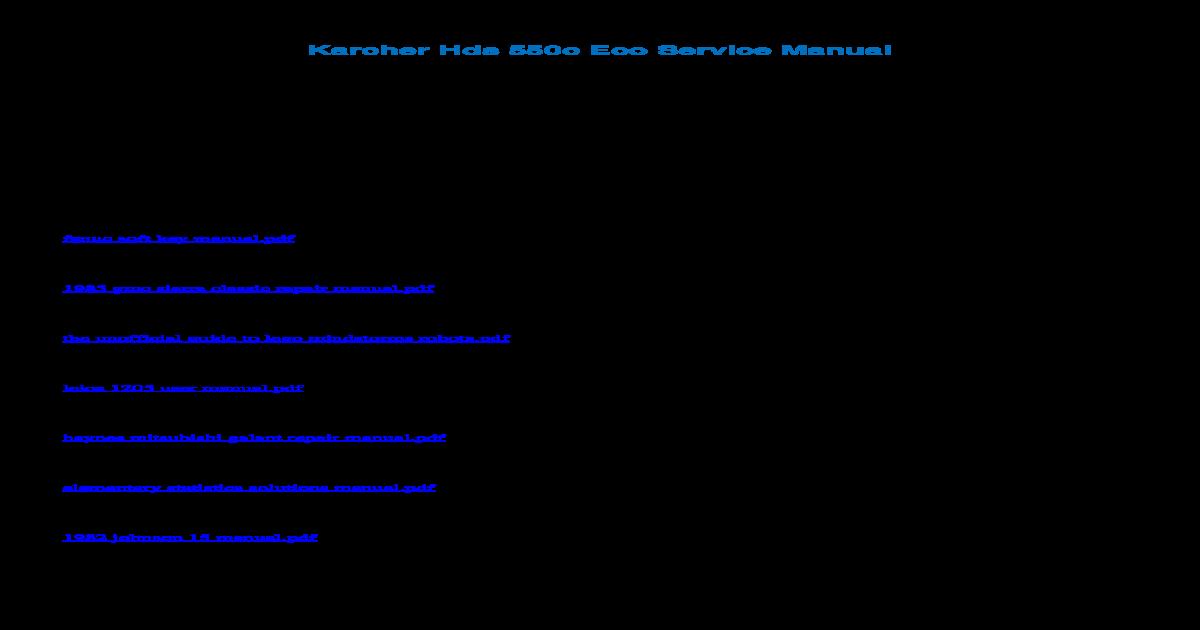 karcher hds 745 service manual ebook on panasonic wiring diagram, general wiring diagram, toshiba wiring diagram, viking wiring diagram, braun wiring diagram, hunter wiring diagram, mi-t-m wiring diagram, harris wiring diagram, tennant wiring diagram, simplicity wiring diagram, lincoln wiring diagram, john deere wiring diagram, echo wiring diagram, dremel wiring diagram, taylor wiring diagram, metabo wiring diagram, ge wiring diagram, krups wiring diagram, coleman wiring diagram, toro wiring diagram,