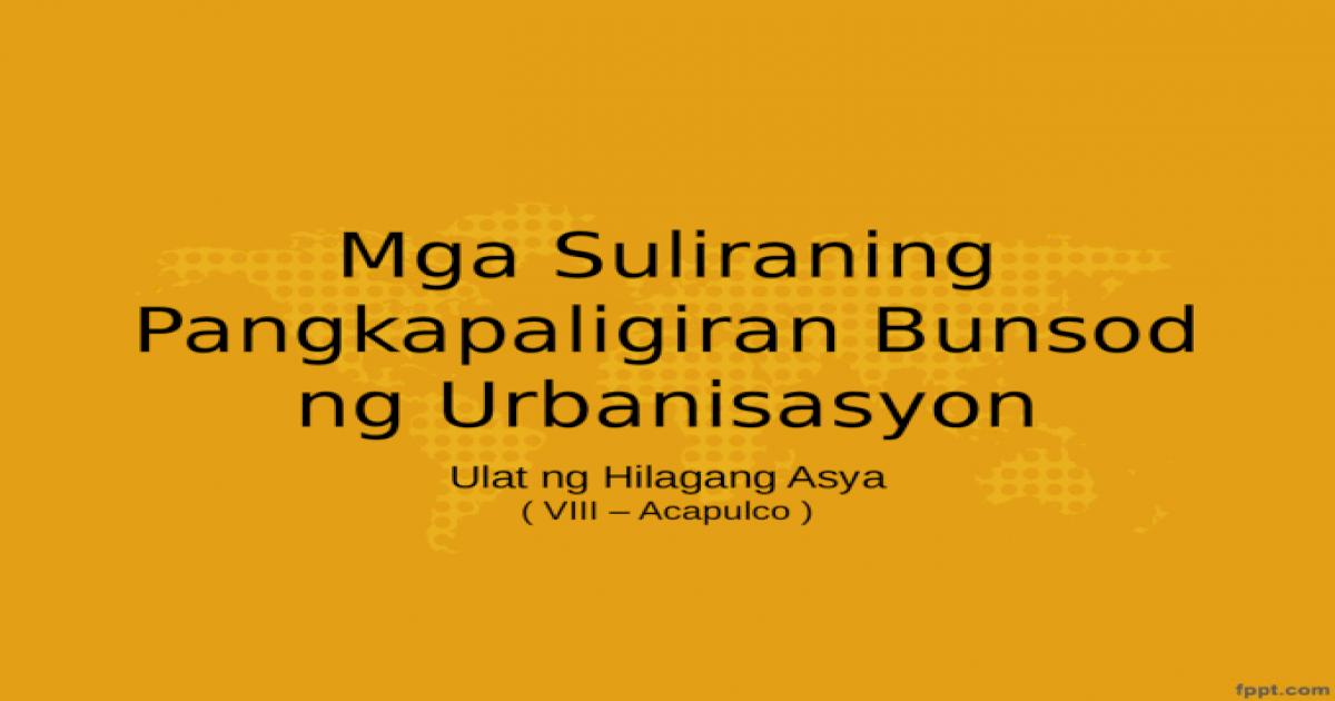 Mga Suliraning Pangkapaligiran Bunsod ng Urbanisasyon ng