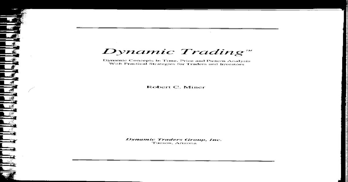 Robert C  Miner - Dynamic Trading pdf