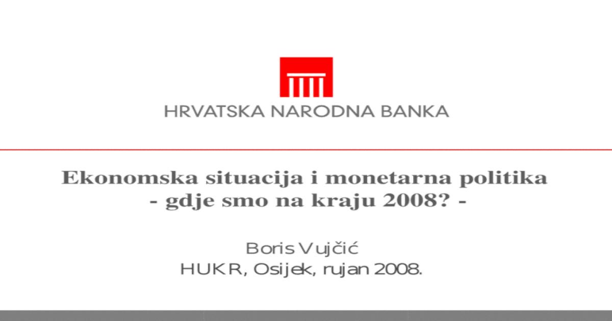 Ekonomska Situacija I Monetarna Politika Gdje Smo Na Kraju