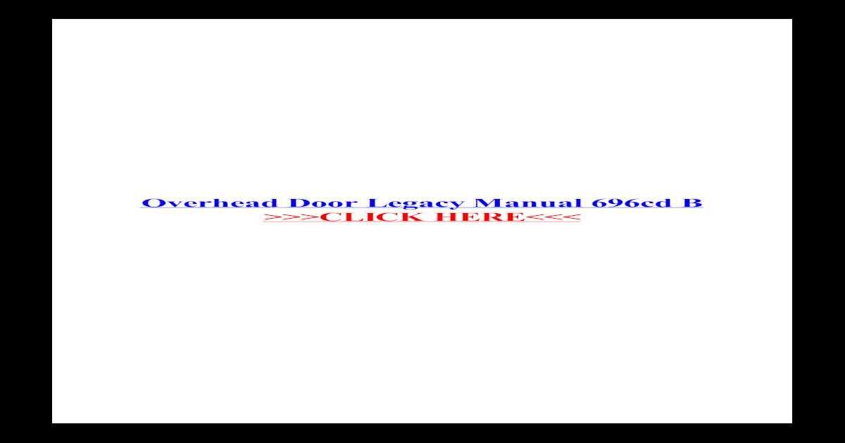 Legacy Garage Door Opener Manual For Model 696cd B