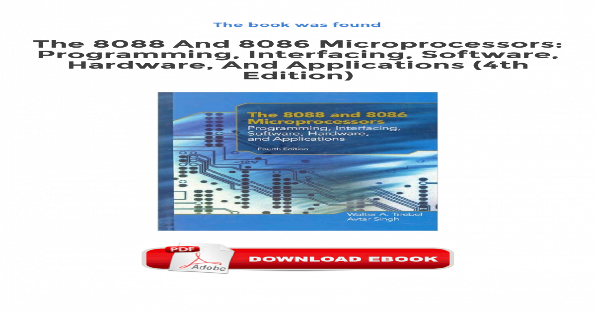 The 8088 And 8086 Microprocessors Programming 8088 The 8088 And 8086 Microprocessors Programming Interfacing Software Hardware And Applications 4th Edition Pdf