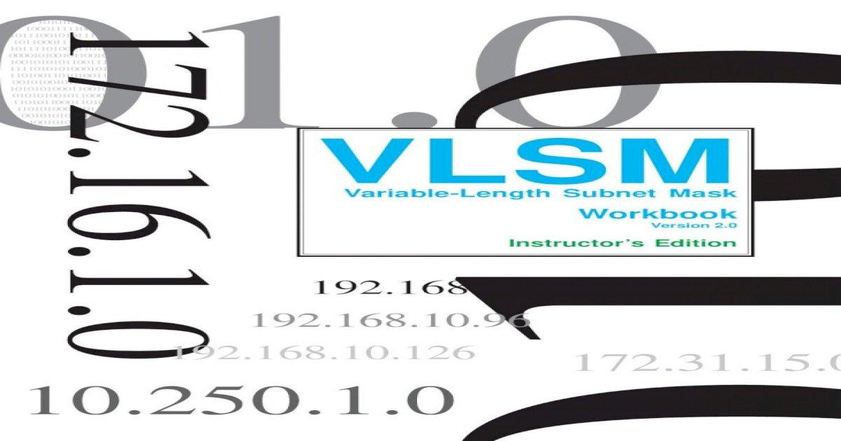 Vlsm Workbook Instructors Edition Ver 2 0 Address 192 168 1 0 0