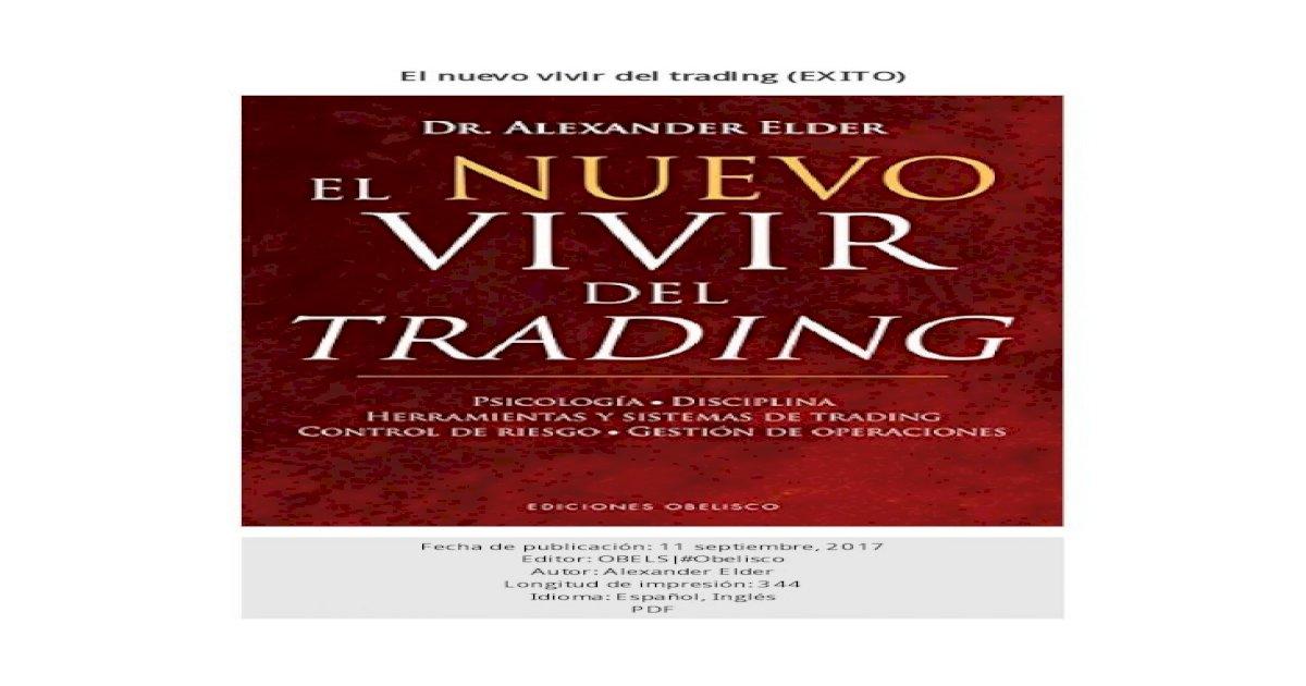 El Nuevo Vivir Del Trading Exito El Nuevo Vivir Del Trading Exito Author Alexander Elder Subject