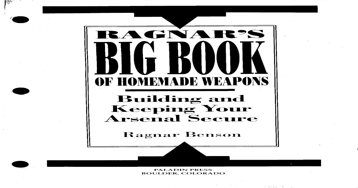 big book of homemade weapons by ragnar benson.pdf