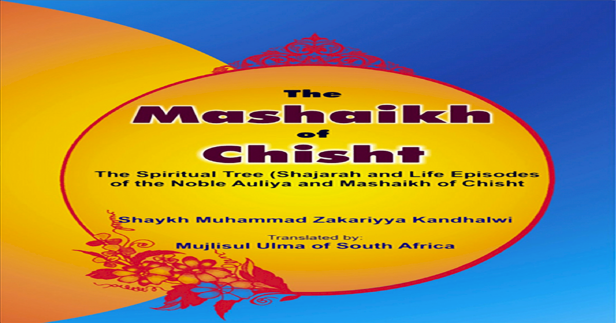 The Mashaikh of Chisht by Shaykh Muhammad Zakariya Kandhlawi