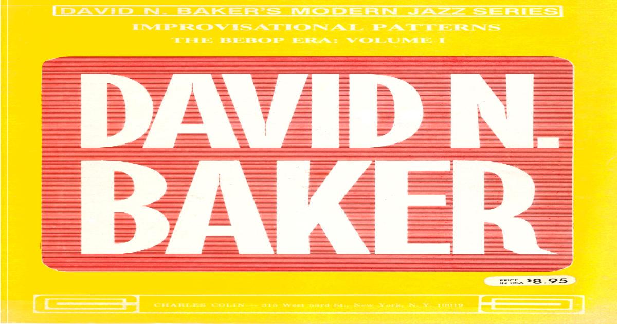 David Baker - Improvisational Patterns 'the Bebop Era' Vol 1